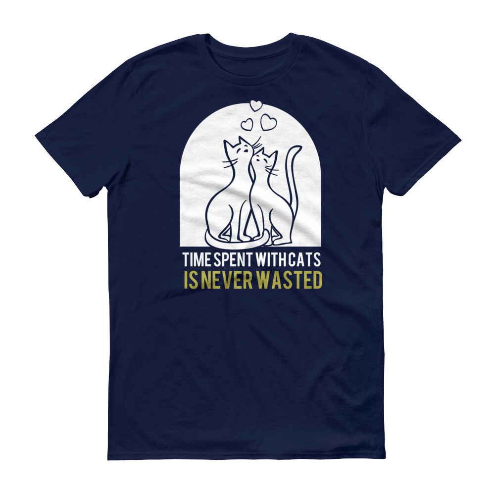 Time spent with cats is never wasted Short-Sleeve T-Shirt