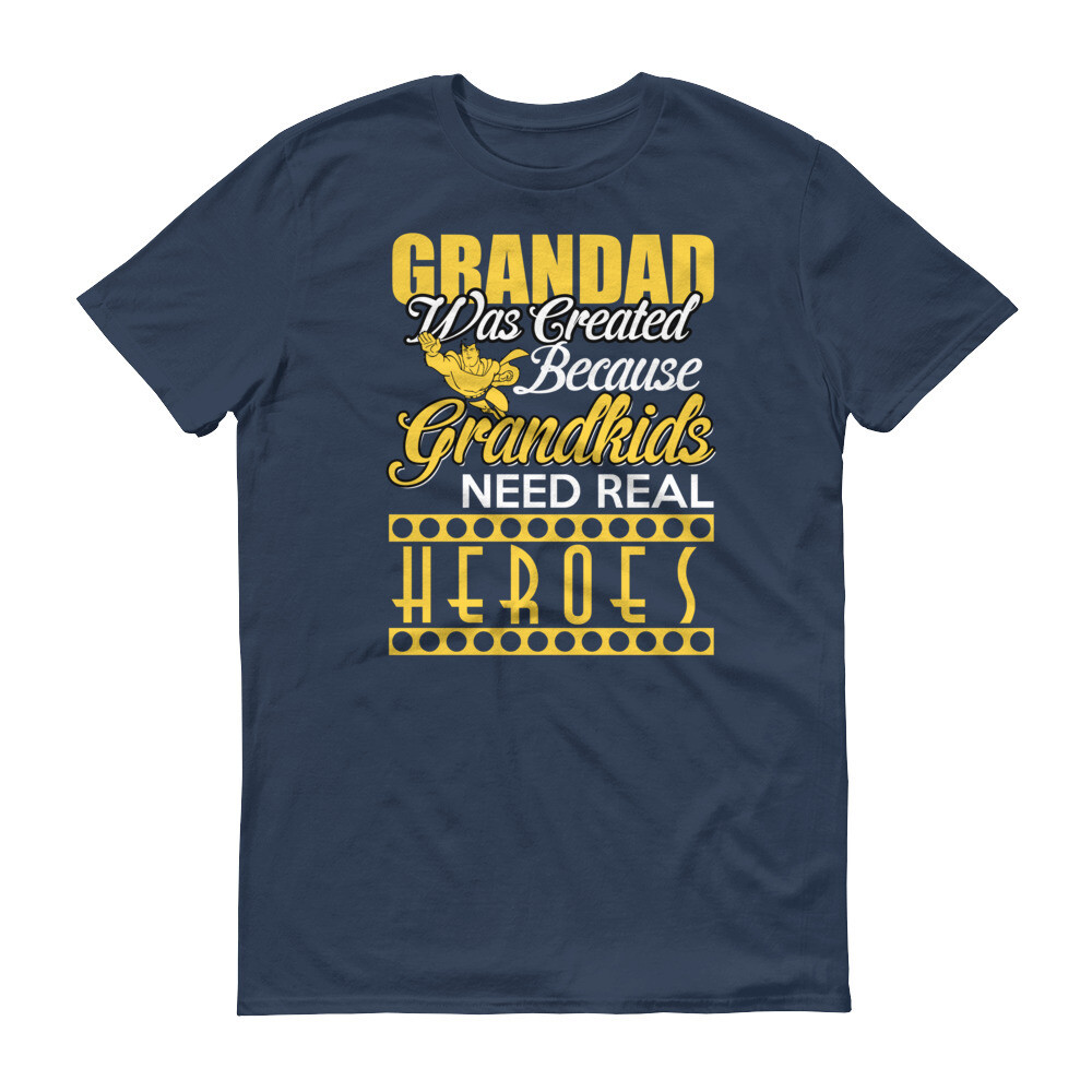 Grandad was created because grandkids need real heroes Short-Sleeve T-Shirt