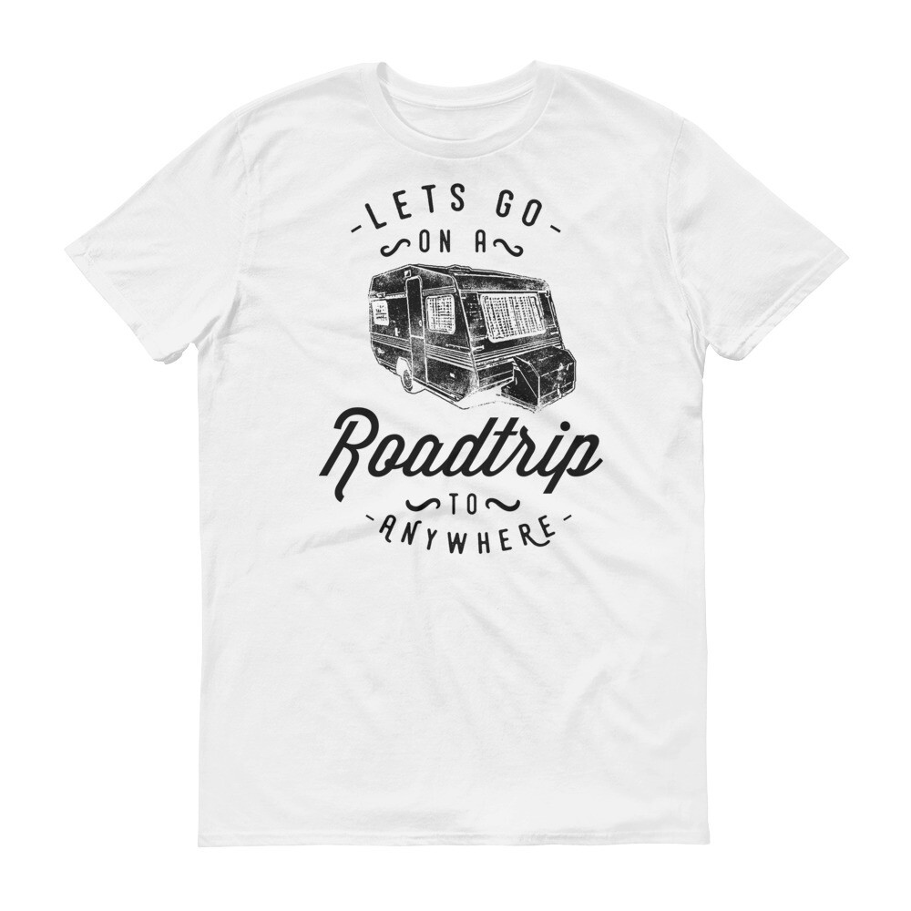 Let's go on a road trip to anywhere Short-Sleeve T-Shirt