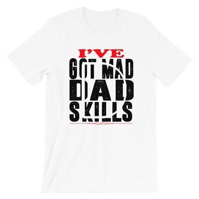 i've got mad dad skills Short-Sleeve Unisex T-Shirt
