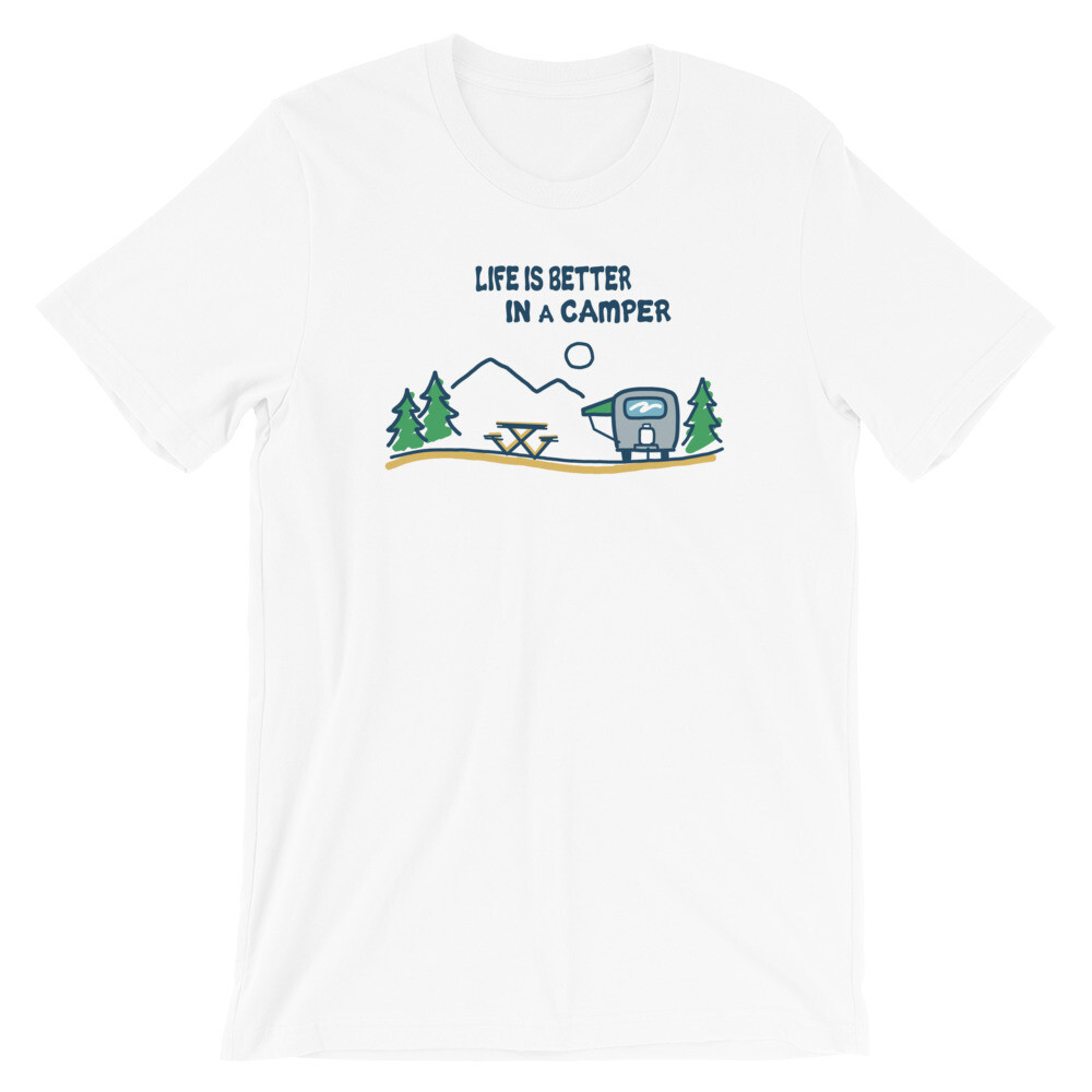 Life is better in a camper   Camping Short-Sleeve Unisex T-Shirt