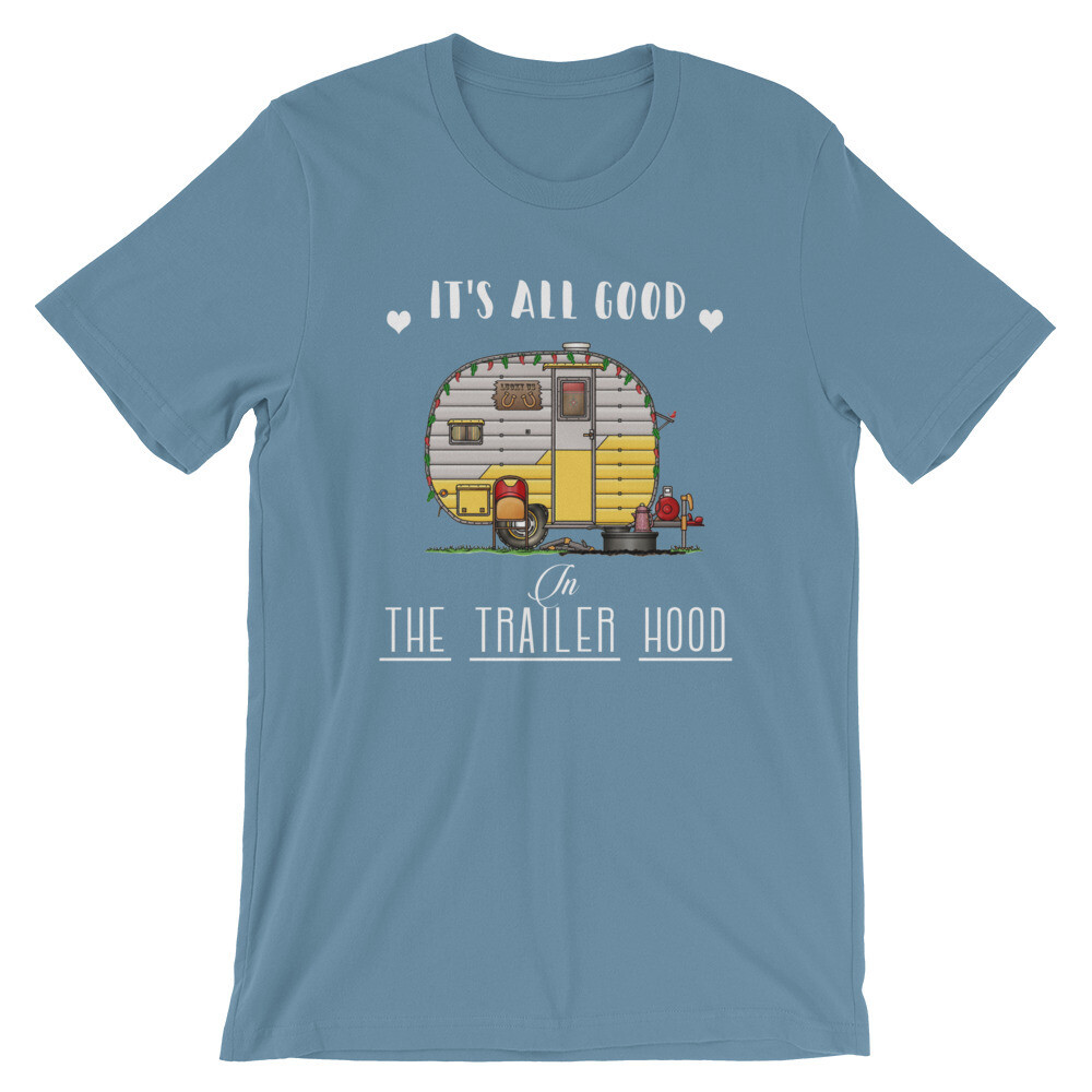 It's all good in the trailerhood | Camping Short-Sleeve Unisex T-Shirt