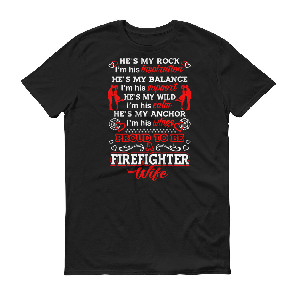 He's my rock i'm his inspiration he's my balance i'm his support he's my wild i'm hist calm | Firefighter Short-Sleeve T-Shirt