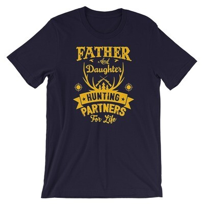 Father and daughter hunting partners for life Short-Sleeve Unisex T-Shirt