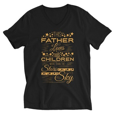 This father loves his children more than the stars in the sky Unisex Short Sleeve V-Neck T-Shirt