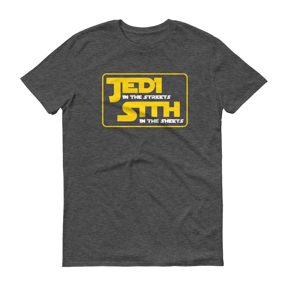 Jedi in the streets sith in the sheets Short-Sleeve T-Shirt