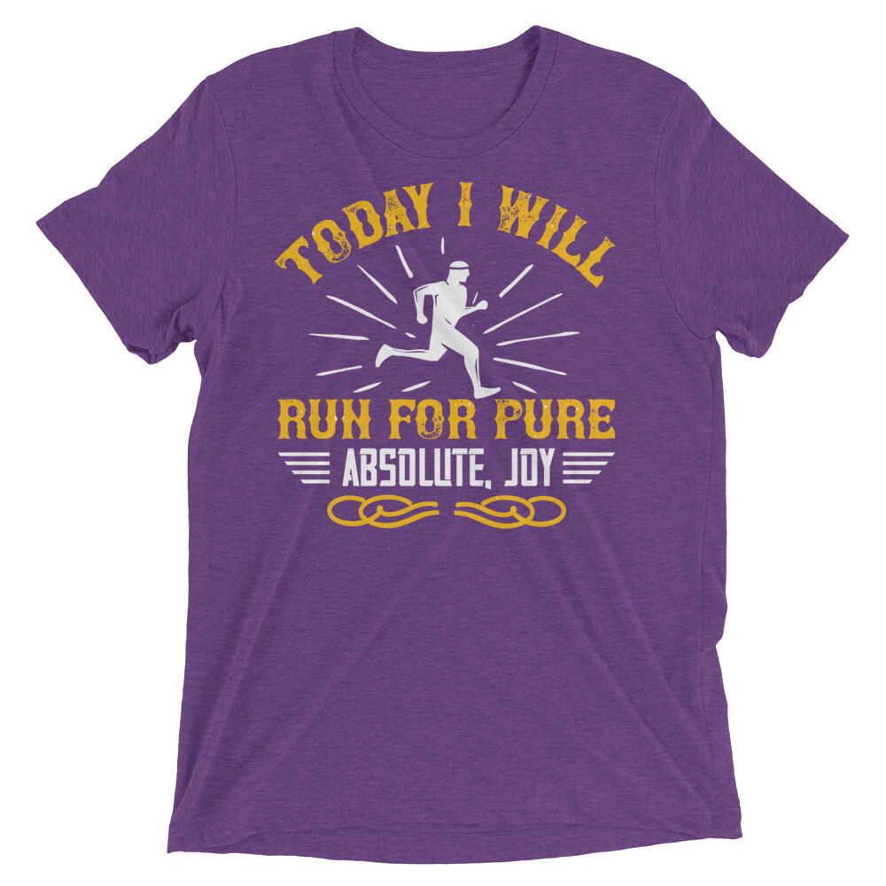 Today I will run for pure, absolute, joy Short sleeve t-shirt