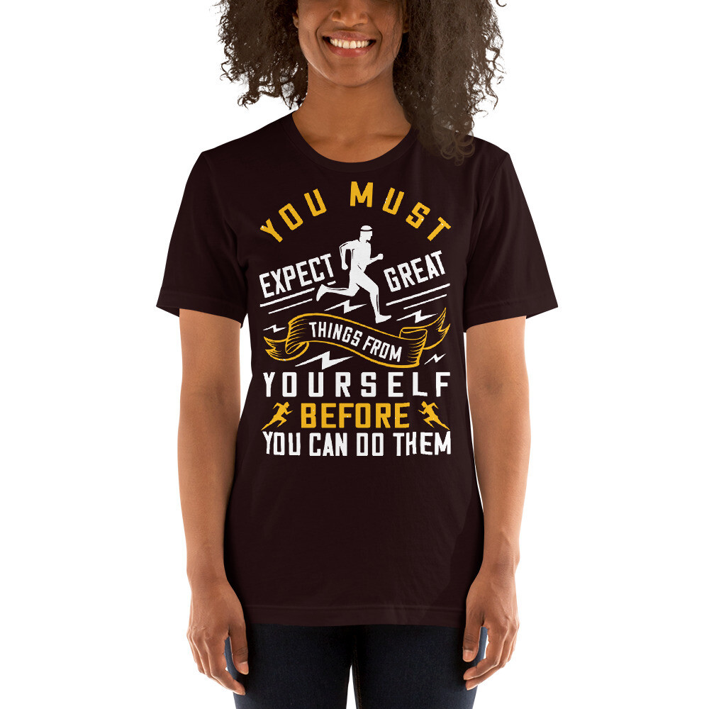 You must expect great things from yourself before you can do them Short-Sleeve Unisex T-Shirt