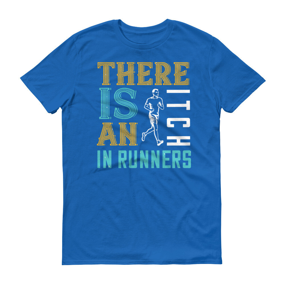 There is an itch in runners Short-Sleeve T-Shirt
