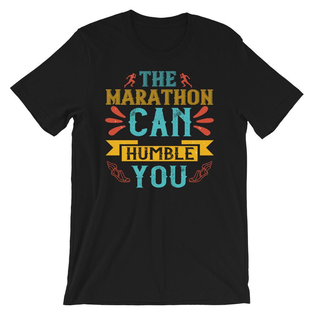The marathon can humble you Short-Sleeve Unisex T-Shirt