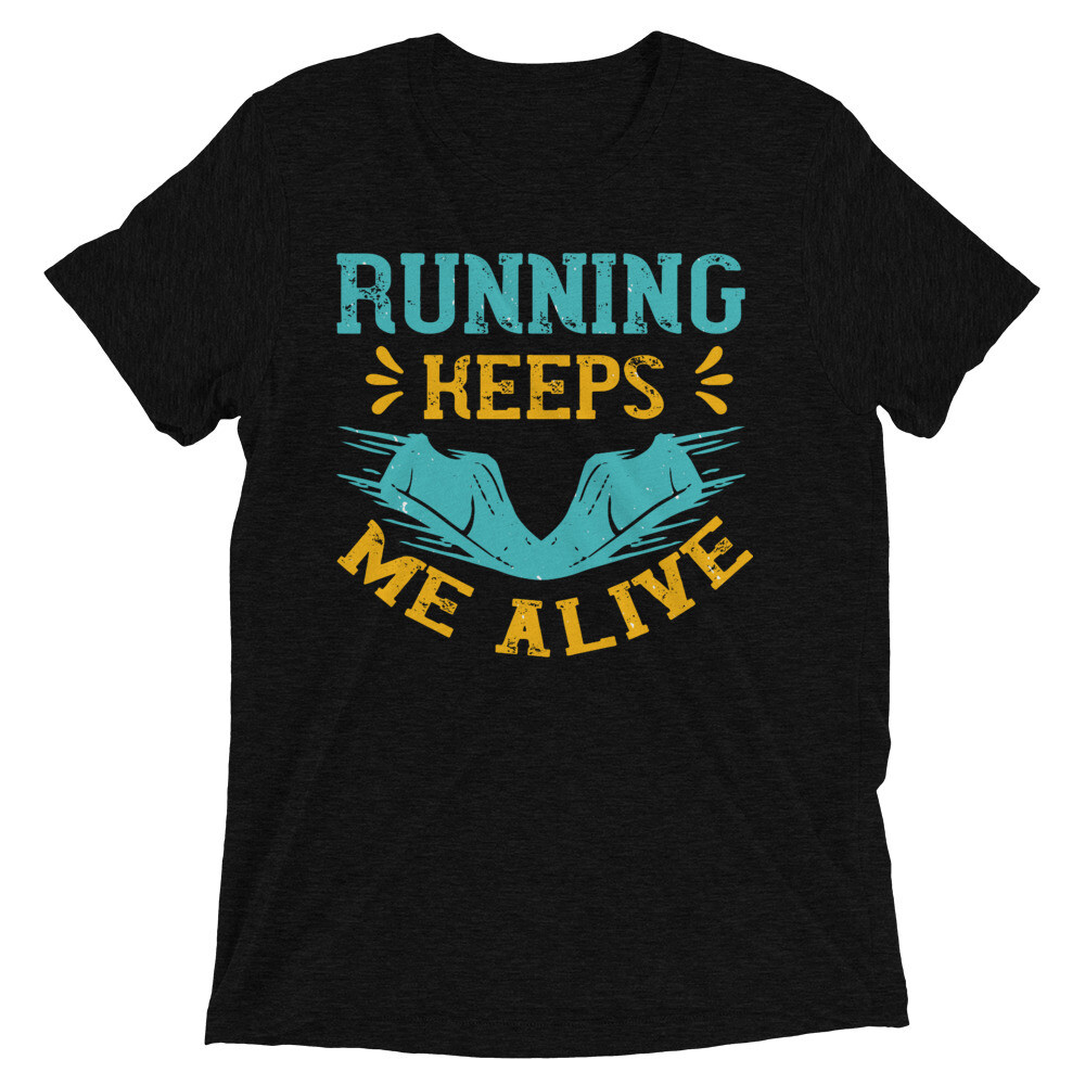 running keeps me alive Short sleeve t-shirt