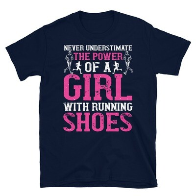 never understimate the power of a girl with running shoes Short-Sleeve Unisex T-Shirt