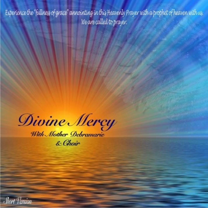 Divine Mercy With Mother Debramarie & Choir - Short Version 10405