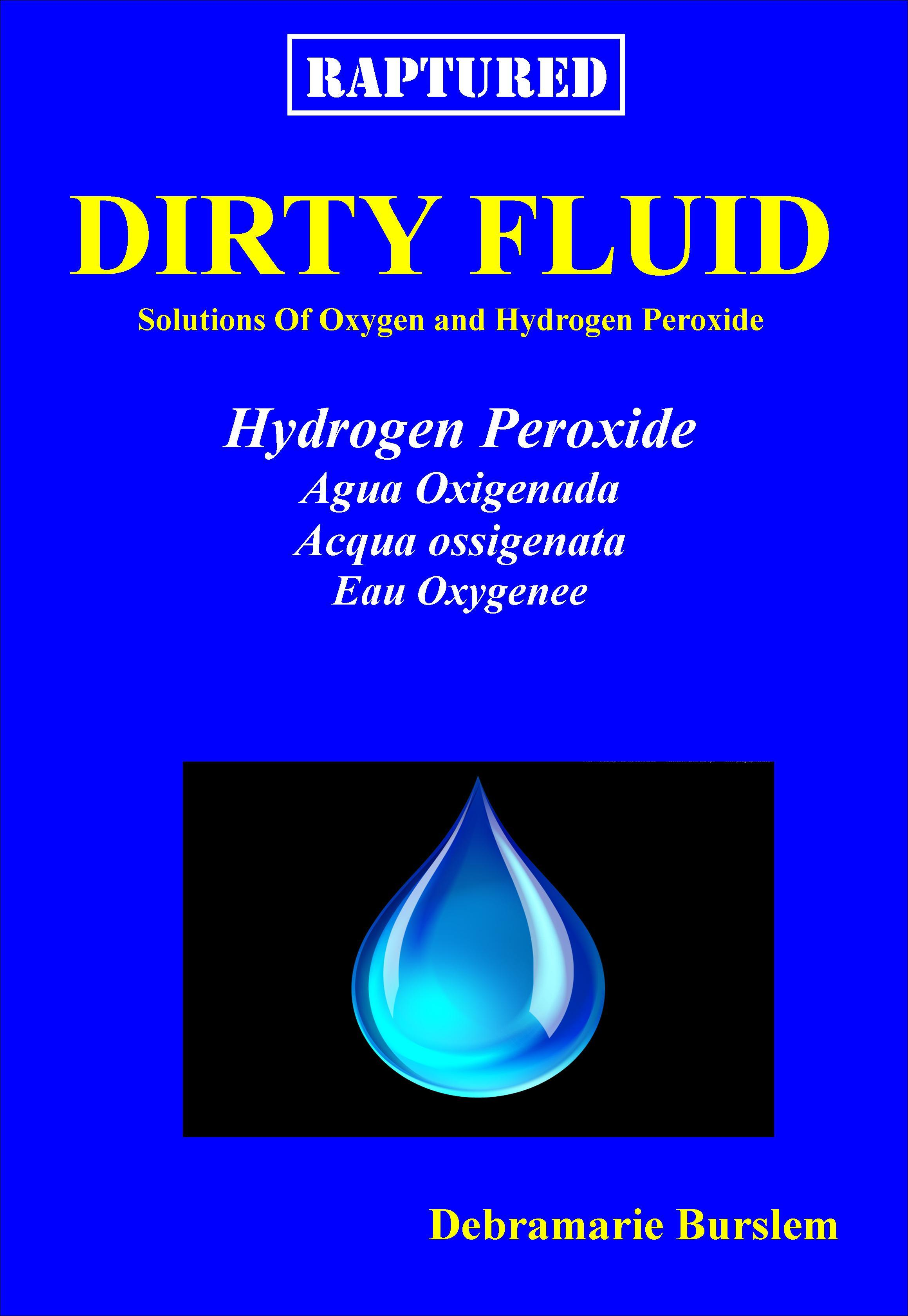 Dirty Fluid; Solutions of Oxygen and Hydrogen Peroxide EBDFHP