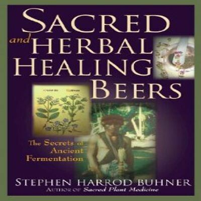 Sacred and Herbal Healing Beers   by Buhner