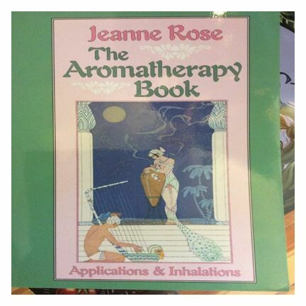 The Aromatheraphy Book, Jeanne Rose