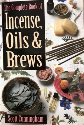 Complete Book of Incense, Oil & Brews, the Cunningham