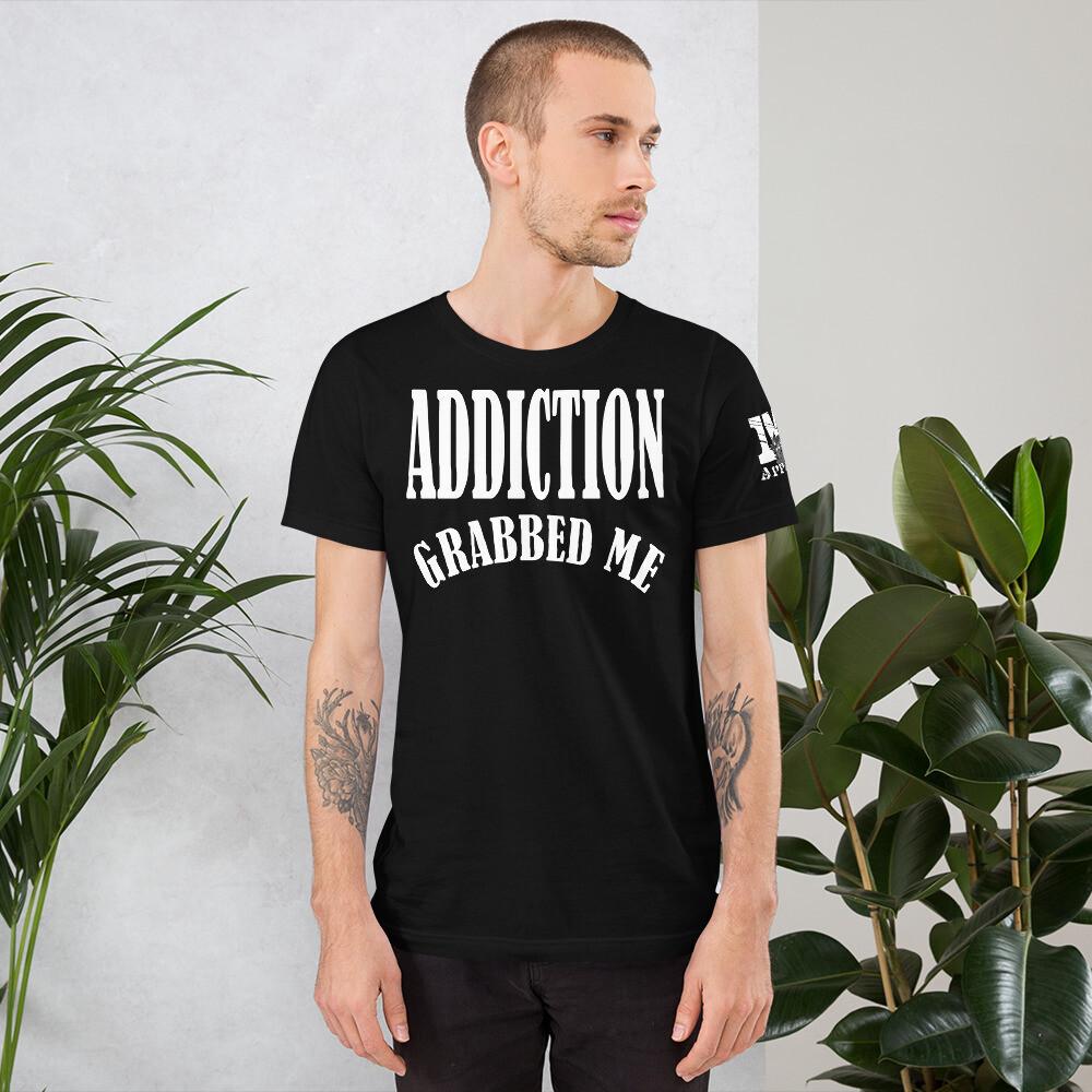 Addiction Grabbed Me I Kicked it's ASS Short-Sleeve Unisex T-Shirt