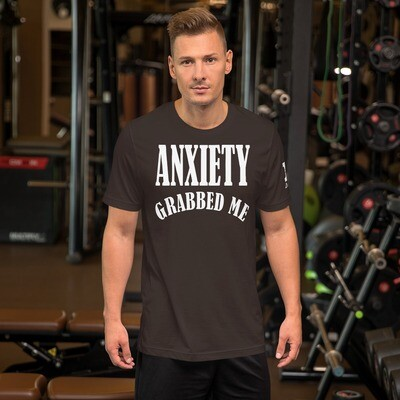 Anxiety Grabbed me I Kicked it's ASS Short-Sleeve Unisex T-Shirt