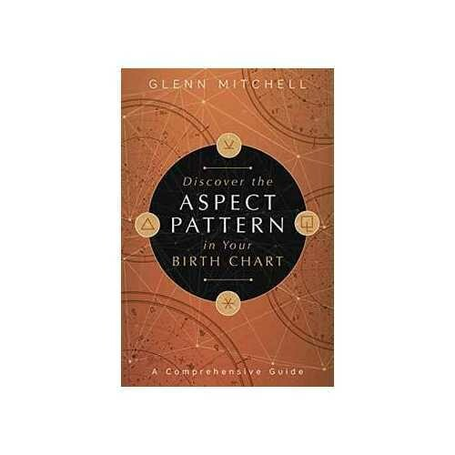 Discover the Aspect Pattern in your Birth Chart by Glenn Mitchell