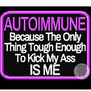 Autoimmune: Tough Enough