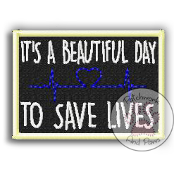 It's A Beautiful Day To Save Lives