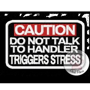 Caution Do Not Talk To Handler