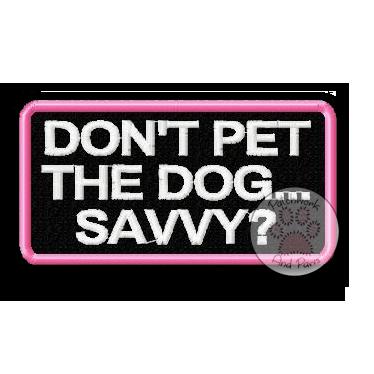 Don't Pet The Service Dog Savvy