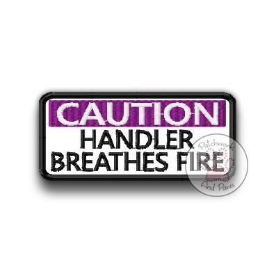 Caution: Handler Breathes Fire