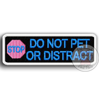 Stop Do Not Pet Or Distract