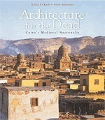 """Architecture for the Dead  Cairo's Medieval Necropolis """"Hard Cover"""""""