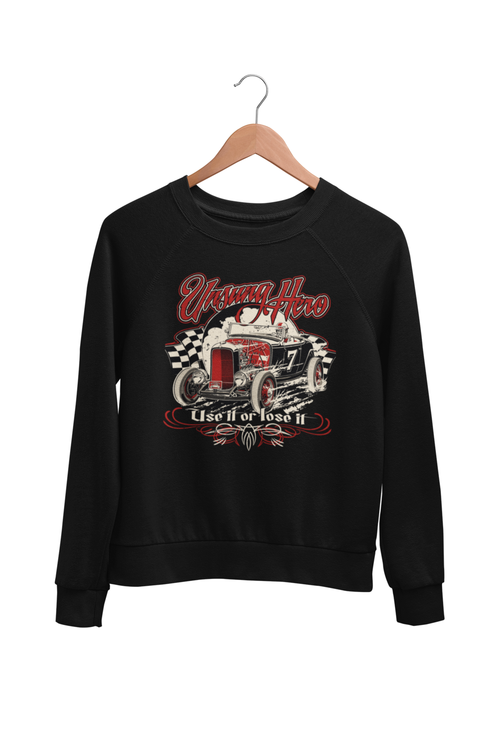 "UNSUNG HERO ""Use it or lose it"" SWEATSHIRT UNISEX by BY Ger ""Dutch Courage"" Peters artwork"