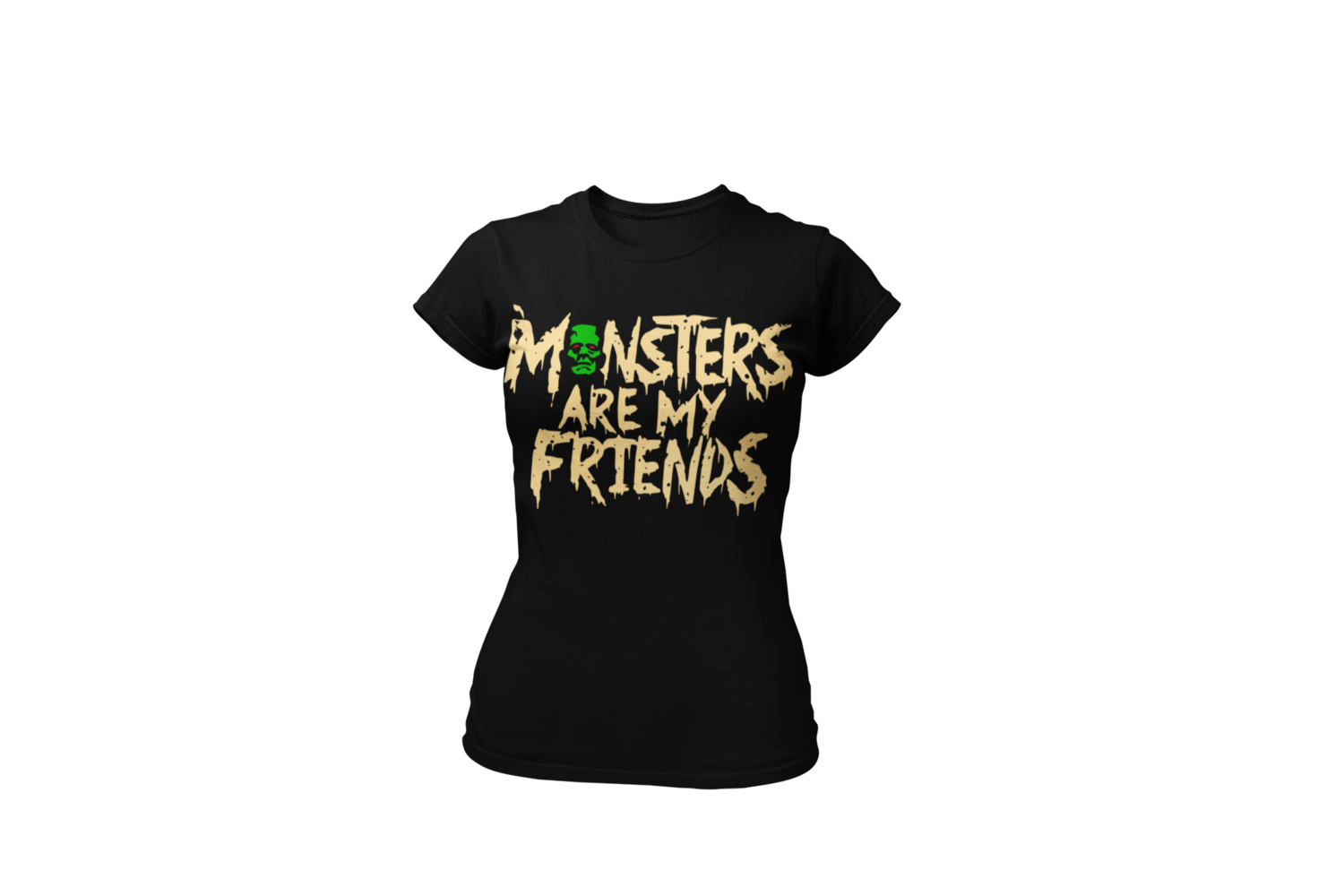 MONSTERS ARE MY FRIENDS T-SHIRT FOR WOMEN