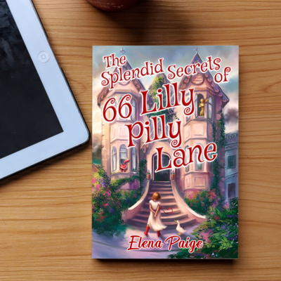 The Splendid Secrets of 66 Lilly Pilly Lane (The Faren Chronicles Book 1) - Hardback Edition