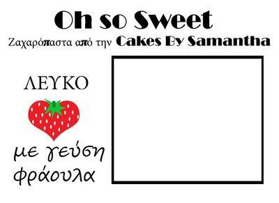 Ζαχαρόπαστα 'Oh So Sweet' από την Cakes By Samantha ΛΕΥΚΟ με ΓΕΥΣΗ ΦΡΑΟΥΛΑ 500γρ