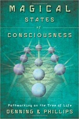 Magical States of Consciousness by Denning & Phillips