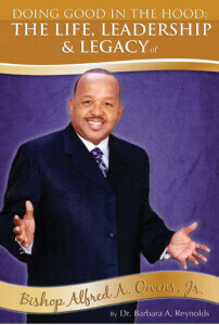 Doing Good in the Hood: The Life, Leadership & Legacy of Bishop Alfred A. Owens Jr.
