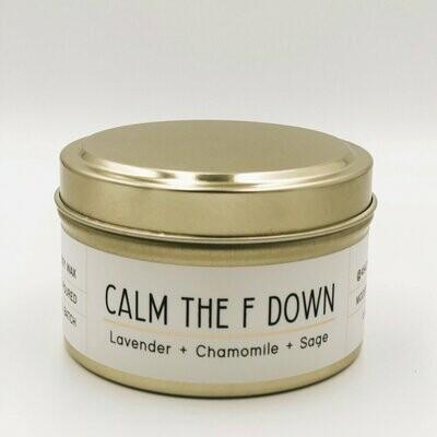 464 Calm the F Down 6oz Tin