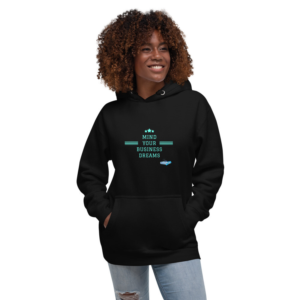 Mind Your Business Dreams Unisex Hoodie