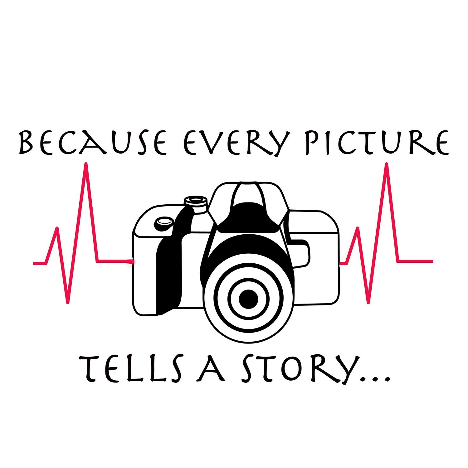 """""""Every Picture tells a Story"""" Printable Sublimation Files"""