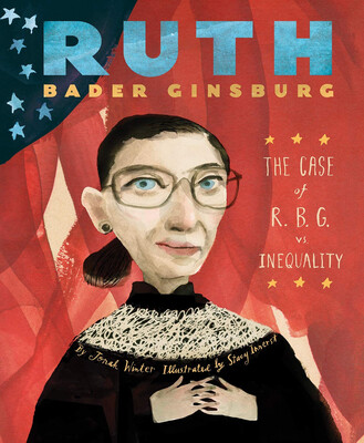 RUTH BADER GINSBERG: THE CASE OF R.B.G. VS. INEQUALITY  by Jonah Winter