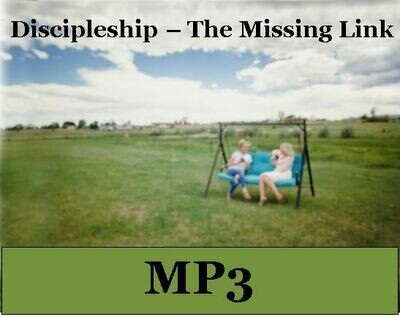 Discipleship - The Missing Link MP3 by Alaine Pakkala, Ph.D.