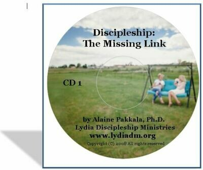 Discipleship - The Missing Link CD - by Alaine Pakkala, Ph.D.