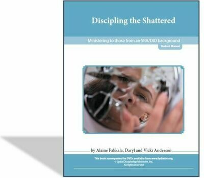 Discipling the Shattered Workbook - by Daryl & Vicki Anderson and Alaine Pakkala, Ph.D.
