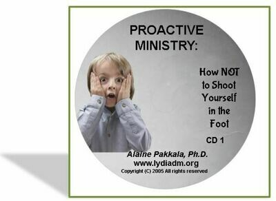 Proactive Ministry: How NOT to Shoot Yourself in the Foot,  CD -  by Alaine Pakkala, Ph.D.