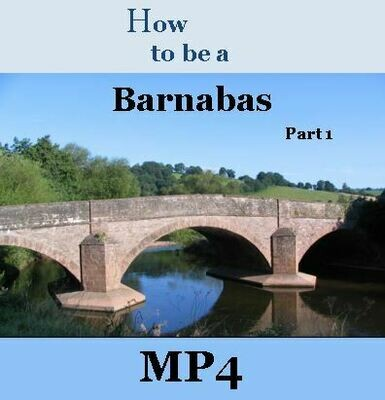How to Be a Barnabas - Part 1 -