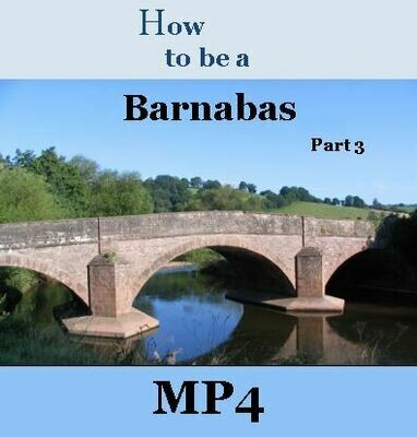 How to Be a Barnabas - Part 3 -