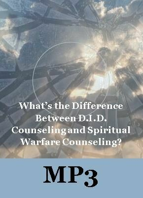 What's the Difference between DID Counseling and Spiritual Warfare Counseling? by Alaine Pakkala, Ph.D. MP3