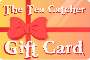 Tea Catcher Gift card