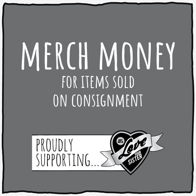 Merch SOLD ON CONSIGNMENT